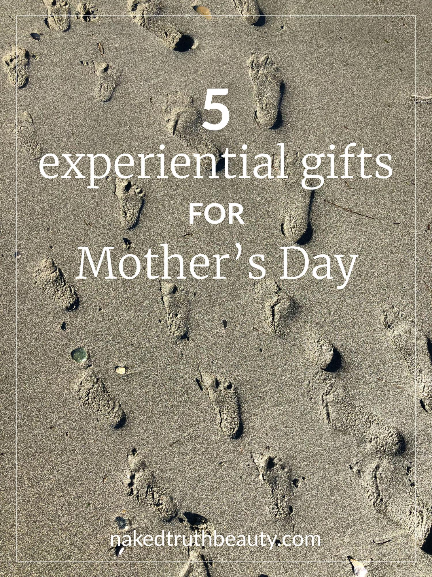 5 experiential gifts for mother's day