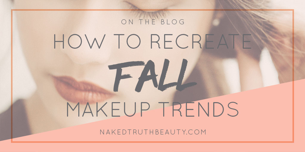 How to recreate fall makeup trends the healthy way