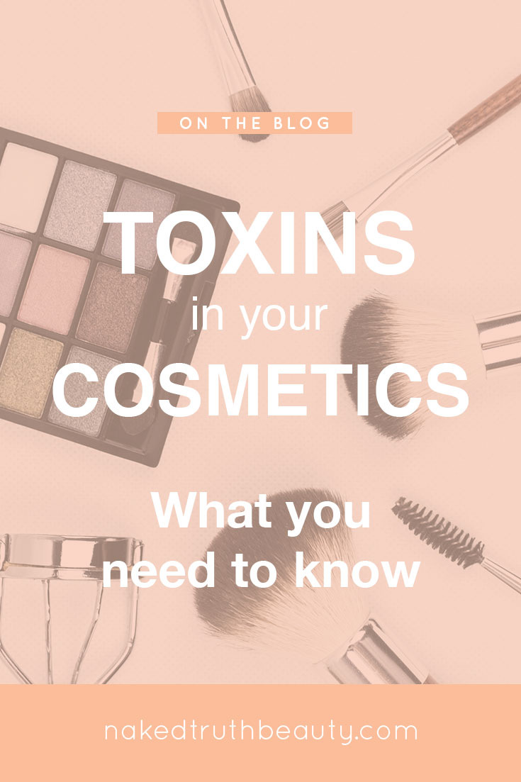 Toxins in Your Cosmetics and What you Need to Know