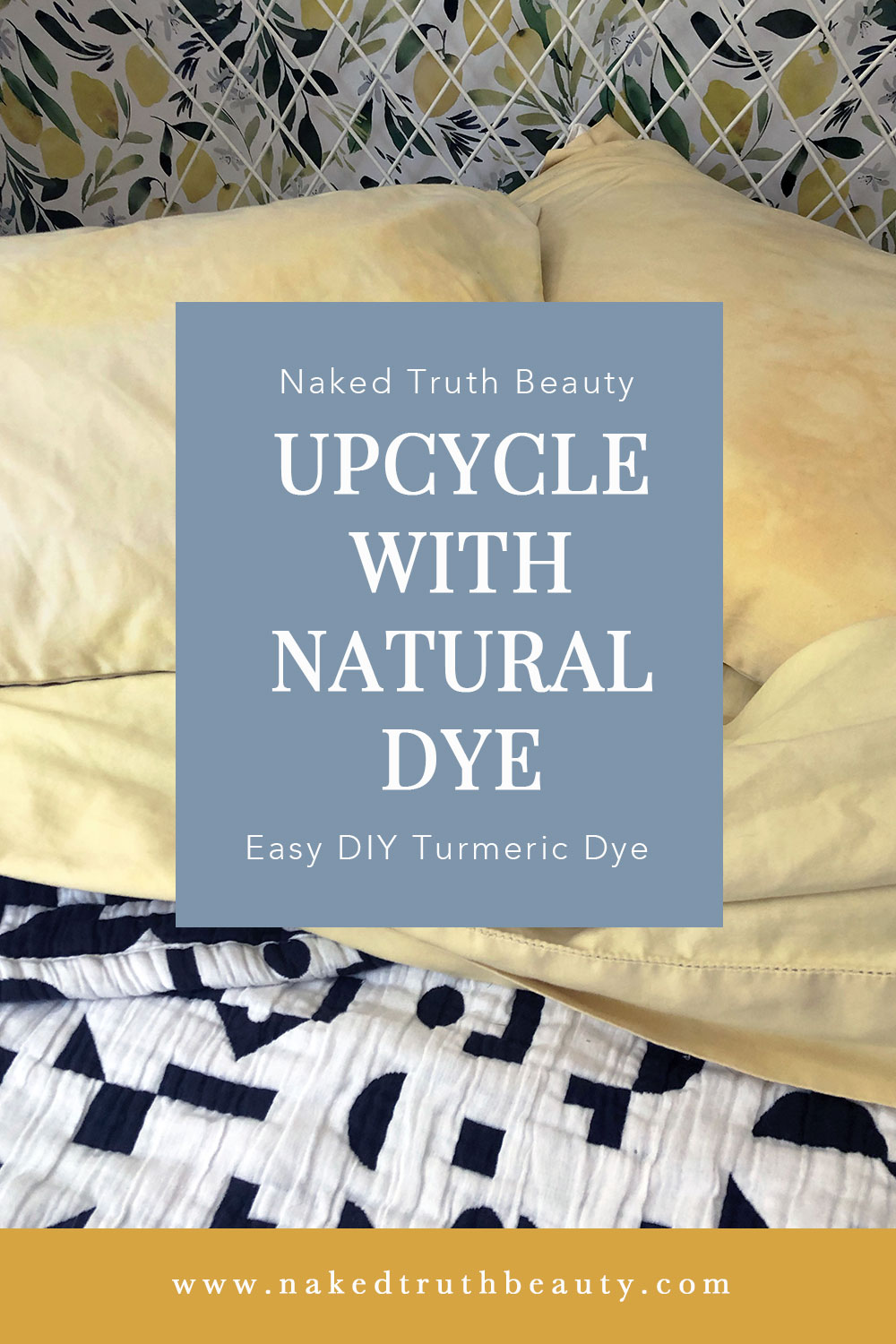 Upcycle old sheets and clothes with easy DIY turmeric dye / How to do DIY Natural Dye